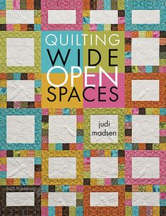 Quilting Wide Open Spaces, by Judi Madsen - available Fall 2013 - available for pre-purchase at www.greenfairyquilts.com
