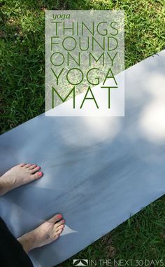 Yoga Day 18 | Things I Found on my Yoga Mat