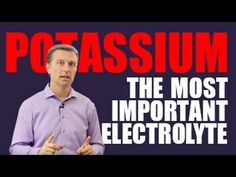 POTASSIUM: The MOST Important Electrolyte - MUST WATCH! - YouTube