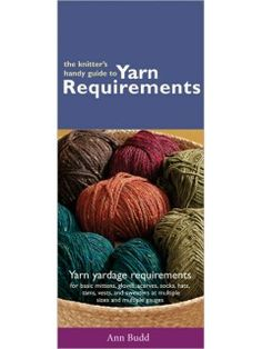 Knitter'S Handy Guide To Yarn Requirements Knitting Books, Knitting Projects, Hand Knitting, Knitting Patterns, Crochet Patterns, Yarn Sizes, Crochet Magazine, Lion Brand Yarn, Knitted Bags