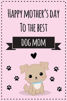 Happy Dog Mothers Day, Happy Mother Day Quotes, Mother Day Wishes, Happy Birthday Wishes Cards, Happy Mother's Day Card, Mom Cards, Mothers Day Cards, Dog Birthday Quotes, Dog Poems