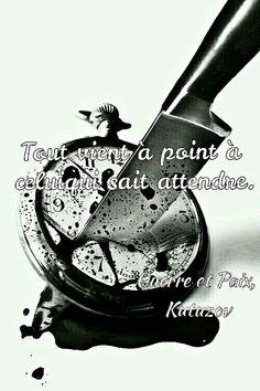 Все приходит вовремя для того, кто умеет ждать.           ©Война и Мир, Кутузов.