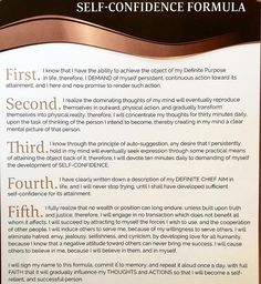 Commit this Self-Confidence formula to memory! Read it aloud once per day, with FULL FAITH that it will influence your thoughts and actions so that you become a more self-reliant, and successful person. Composed by: Napoleon Hill #SelfConfidence #Faith #Success