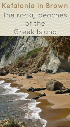 a photo essay with the rocky beaches of kefalonia, a Greek Ionian Island, Kefalonia in Brown - The Rocky Beaches of the Island theboondocksblog.com