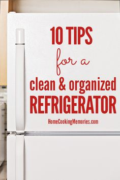 Has your fridge seen better days? 10 Tips for Keeping a Refrigerator Clean & Organized