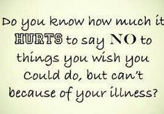 Life with chronic pain. It hurts so much when I can't go somewhere with friends because I don't feel well!