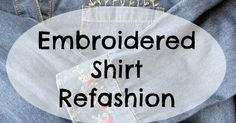 Simple pocket embroidery embellishment to refashion an old shirt