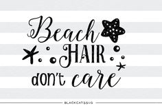 Beach Hair don't care - SVG file Cutting File Clipart in Svg, Eps, Dxf, Png for Cricut & Silhouette available on THJ