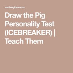 Draw the Pig Personality Test (ICEBREAKER) | Teach Them