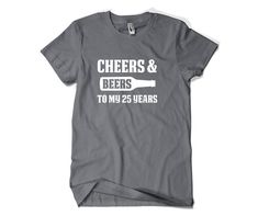 25th Birthday Gift for Him or Her-Cheers to My by SuperCoolTShirts