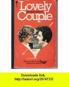 Lovely Couple (9780708815304) Richard Mason , ISBN-10: 0708815308  , ISBN-13: 978-0708815304 ,  , tutorials , pdf , ebook , torrent , downloads , rapidshare , filesonic , hotfile , megaupload , fileserve