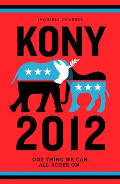 El movimiento KONY 2012. Es un plan para capturar a un sínico, torturador, terrorista llamado Joseph Kony. El es una de las personas más MALAS que puede existir sobre la faz de este planeta y la idea es darle fama para que deje de ser invisible al mundo y a la justicia