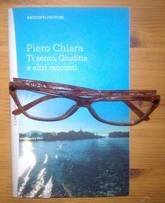 """""""Ti sento, Giuditta e altri racconti"""", di Piero Chiara (Mondadori, su licenza per I libri del Sole 24 ORE)"""