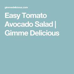 Easy Tomato Avocado Salad | Gimme Delicious