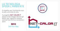 B810 Tech Your Way. Progetto NET-CALOR.it