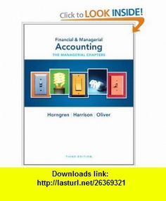 Financial  Managerial Accounting Ch 14-24 (Managerial Chapters) (3rd Edition) (Myaccountinglab) (9780132497923) Charles T. Horngren, Walter T. Harrison, M. Suzanne Oliver , ISBN-10: 0132497921  , ISBN-13: 978-0132497923 ,  , tutorials , pdf , ebook , torrent , downloads , rapidshare , filesonic , hotfile , megaupload , fileserve