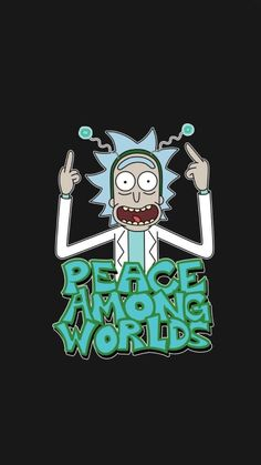 Rick and Morty Peace Among Worlds HD Mobile, Smartphone and PC, Desktop, Laptop wallpaper 2160 Rick And Morty Quotes, Rick And Morty Poster, Wallpapers Geeks, Cute Wallpapers, Mobile Wallpaper, Iphone Wallpaper, Rick And Morty Stickers, Rick I Morty, Ricky And Morty