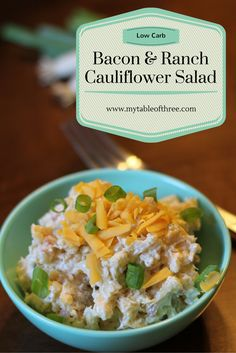 Bacon and Ranch Caulilflower Salad from My Table of Three. It is low carb and keto, and Trim Healthy Mama