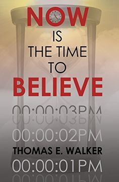 Now is the Time to Believe by Thomas Walker https://www.amazon.com/dp/B01EITJ3L0/ref=cm_sw_r_pi_dp_x_CGJQxbRQGAJHF