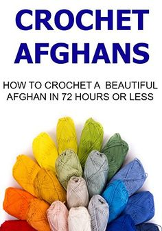 Crochet Afghans: How to Crochet a Beautiful Afghan in 72 Hours or Less: (Crochet, Crochet for Beginners, How to Crochet, Crochet Patterns, Crochet Projects) by Mary Costello. You will find the details of some extraordinary Afghans in a step by step method along with pictures. The patterns are described exactly in the way in which you will do the crocheting. The instructions for special stitches as also provided.