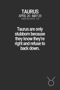 ZodiacSpot - Your all-in-one source for Astrology: Photo Sagittarius Love, Zodiac Signs Taurus, My Zodiac Sign, Poem Quotes, Sign Quotes, Funny Quotes, Scary Dreams, Taurus Personality, Taurus Traits