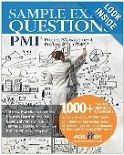 Sample Exam Questions: PMI Project Management Professional is the fifth edition of the series, and it is based on the latest PM Book of Knowledge which is also in its fifth edition. It contains more than one thousand practice questions from all the knowledge areas as per the PMBOK guide, and contains 4 practice tests with solutions that simulate the actual certification exam.