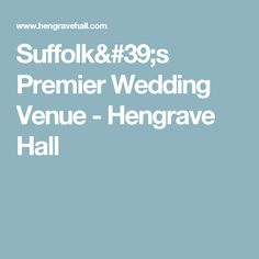 Suffolk's Premier Wedding Venue - Hengrave Hall