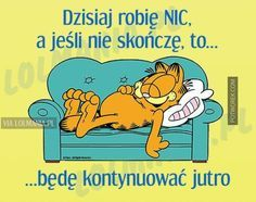 Sometimes you just need to relax, take it easy and have fun! Garfield Quotes, Garfield Cartoon, Cartoon Jokes, Funny Jokes, Cartoons, Take It Easy, Winnie The Pooh, Funny Cats, Haha