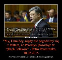 Ukrainian prezident wants to change polish borders Mean People, Scandal, World War Ii, It Works, Things To Come, Knowledge, Lol, Facts, Shit Happens