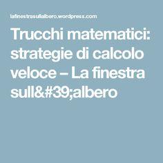 Trucchi matematici: strategie di calcolo veloce – La finestra sull'albero