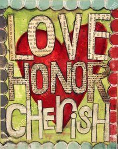 Love ❤ Honor ❤ Cherish