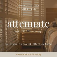 The #wordoftheday is attenuate. #merriamwebster #dictionary #language