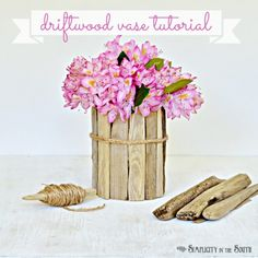 Driftwood Vase Tutorial by {DIY Decor} by Simplicity in the South...a beautiful summer project!!r