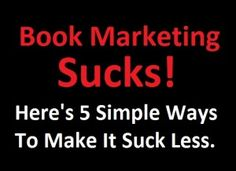 5 Simple Ways to Spend Less Time Marketing and Sell More Books (plus an awesome book marketing ideas generator)