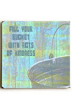 Fill Your Bucket Wood Wall Plaque
