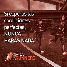 """Si esperas las condiciones perfectas nunca harás nada"" #TipsRunning #RoadRunnersChile #Running #Run #Runners"
