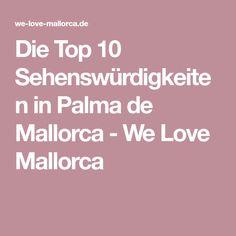 Die Top 10 Sehenswürdigkeiten in Palma de Mallorca - We Love Mallorca