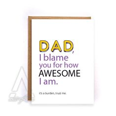 """funny Fathers day card from son, """"dad, I blame you for how awesome I am"""" from daughter gift for him, greeting cards, dad birthday card GC236 by artRuss on Etsy"""