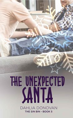The Unexpected Santa (The Sin Bin Book 5) - Kindle edition by Dahlia Donovan, Claire Smith, Hot Tree Editing. Literature & Fiction Kindle eBooks @ Amazon.com.