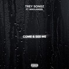 Trey Songz  Come and See Me (Remix)  Listen to Trey Songz remix of Come and See Me. R&B was on fire last year but one person that wasnt in the mix was Trey Songz.