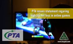 The post PTA issues statement regarding High Packet Loss in online games appeared first on INCPak. Pakistan Telecommunication Authority (PTA) has issued a statement regarding high packet loss in online games being faced by Pakistani Gamers across the country. PTA issues statement regarding high packet loss in online games. According to the statement issues by Pakistan Telecommunication Authority (PTA), they have checked with service internet service providers (ISPs) and all gaming … The po