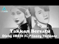 Dicky SMASH feat  Princey TheIcons   Takkan Bersatu Hits Music Video