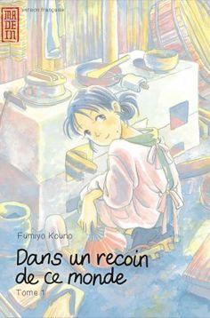 Fumiyo Kouno. Dans un recoin de ce monde, tome 1. Editions Kana, 2013. ISBN 9782505018230. Exemplaire CDI 8017.