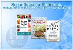 Sugar Detox for Beginners,The Sugar Detox and Low Sugar No Sugar 3 Book Collection Set. #SugarDetox #lowsugar #bookcollection #booksforsale
