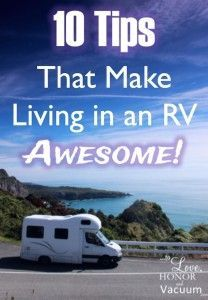 Living in an RV: 10 tips to make it awesome! http://tolovehonorandvacuum.com/2016/04/living-in-an-rv-with-husband/