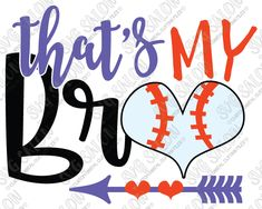 That's My Bro Baseball Sister SVG Cut File Set for Baseball Sibling Shirts in SVG, EPS, DXF, JPEG, & PNG with Cricut, Silhouette, & Brother ScanNCut