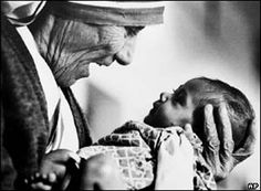 """""""It is a poverty to decide that a child must die so that you may live as you wish.""""  - Mother Teresa"""