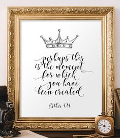 Printable verse art - Perhaps this is the moment for which you have been created - verse from Esther 4:14
