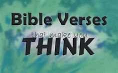 8 Bible Verses That Will Make You Think