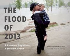 """Read """"The Flood of 2013 A Summer of Angry Rivers in Southern Alberta"""" by Calgary Herald available from Rakuten Kobo. A portion of the proceeds from the sale of this book will benefit the Calgary Foundation's Flood Rebuilding Fund. Z Book, Science Curriculum, Sociology, New Books, Audio Books, Literature, This Book, Southern, Politics"""